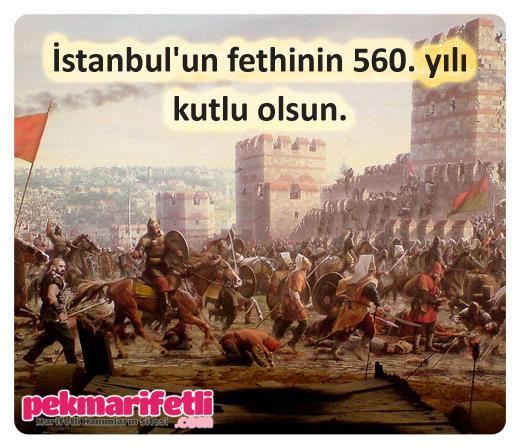 İstanbul'un fethinin 560. yılı kutlu olsun!
