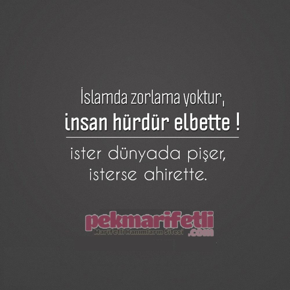 İslamda zorlama yoktur..!
